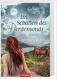 Evita Wolff: Im Schatten des Pferdemonds