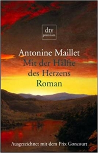 Antonine Maillet: Mit der Hälfte des Herzens
