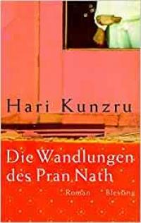 Hari Kunzru: Die Wandlungen des Pran Nath