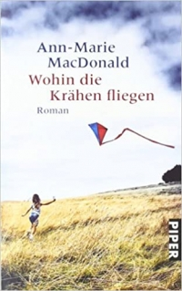 Ann-Marie MacDonald: Wohin die Krähen fliegen