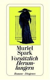 Muriel Spark: Vorsätzlich Herumlungern