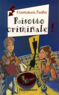 Christamaria Fiedler: Risotto criminale