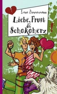 Irene  Zimmermann: Liebe, Frust & Schokoherz