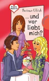 Hortense  Ullrich: Und wer liebt mich?