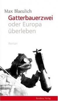Max Blaeulich: Gatterbauerzwei oder Europa überleben