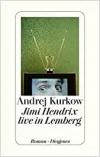 Andrej Kurkow: Jimi Hendrix live in Lemberg