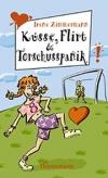 Irene  Zimmermann: Küsse, Flirt & Torschusspanik!