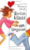 Hortense Ullrich: Ehrlich küsst am längsten
