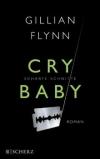 Gillian Flynn: Cry Baby - Scharfe Schnitte