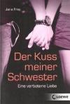 Jana Frey: Der Kuss meiner Schwester